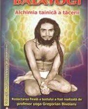 Balayogi - Alchimia Tainica A Tacerii