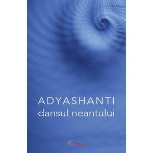 Adyashanti, Dansul Neantului (Ed. Eusunt)