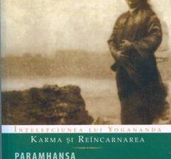 Karma Si Reincarnarea - Yogananda